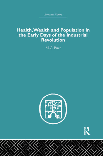 Health, Wealth and Population in the Early Days of the Industrial Revolution book cover