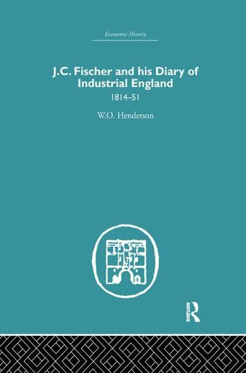 J.C. Fischer and his Diary of Industrial England 1814-51 book cover