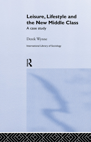 Leisure, Lifestyle and the New Middle Class A Case Study book cover