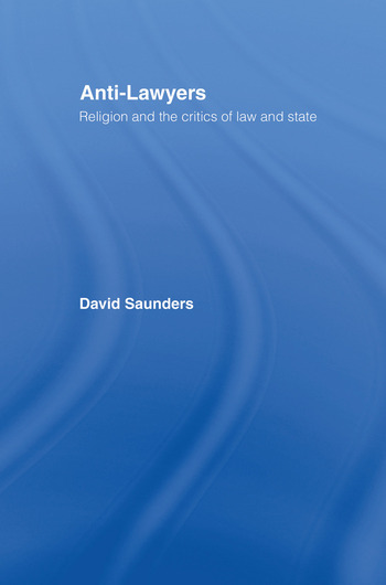 Anti-Lawyers Religion and the Critics of Law and State book cover