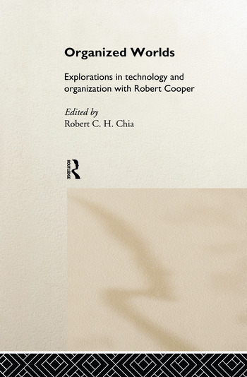 Organized Worlds Explorations in Technology and Organization with Robert Cooper book cover