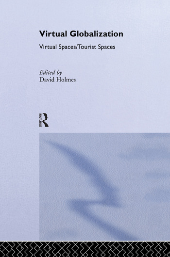 Virtual Globalization Virtual Spaces/Tourist Spaces book cover