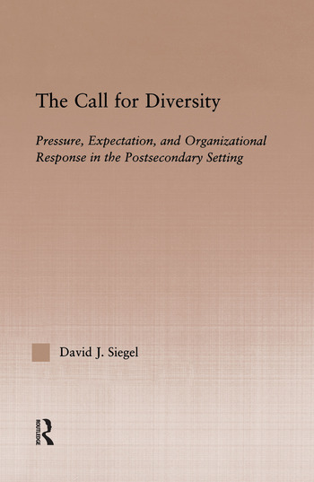 The Call For Diversity Pressure, Expectation, and Organizational Response in the Postsecondary Setting book cover