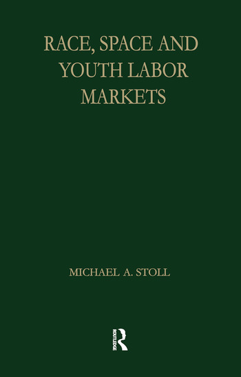 Race, Space and Youth Labor Markets book cover