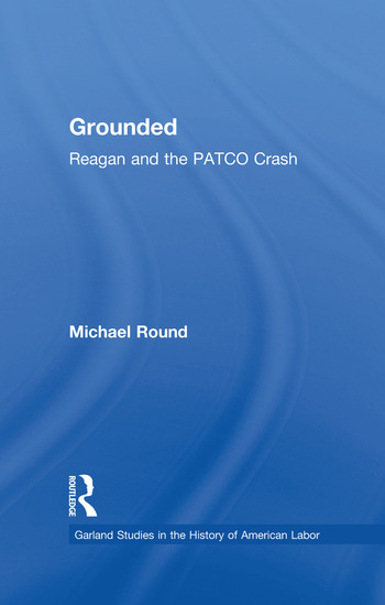 Grounded Reagan and the PATCO Crash book cover