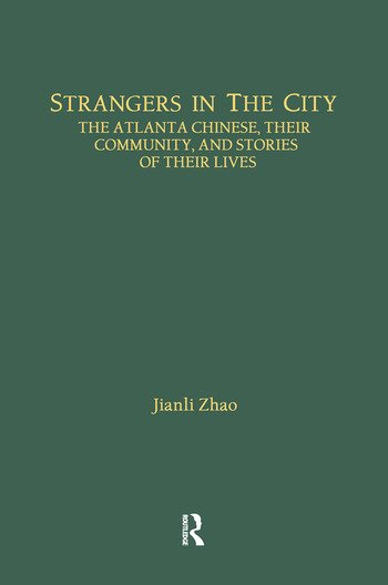 Strangers in the City The Atlanta Chinese, Their Community and Stories of Their Lives book cover