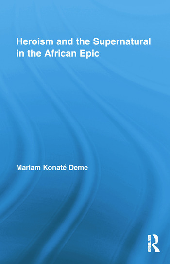 Heroism and the Supernatural in the African Epic book cover
