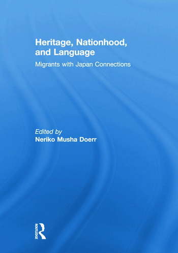 Heritage, Nationhood, and Language Migrants with Connections to Japan book cover