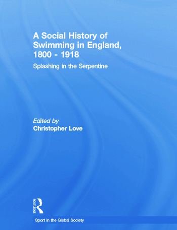 A Social History of Swimming in England, 1800 – 1918 Splashing in the Serpentine book cover