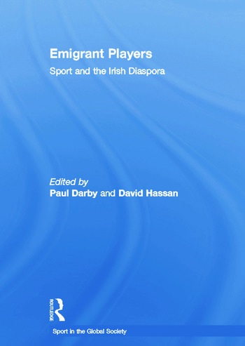 Emigrant Players Sport and the Irish Diaspora book cover