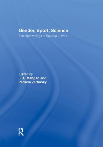 Gender, Sport, Science Selected writings of Roberta J. Park book cover