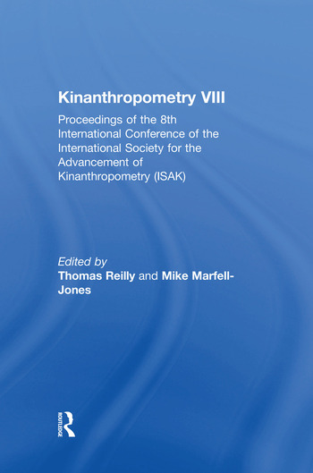 Kinanthropometry VIII Proceedings of the 8th International Conference of the International Society for the Advancement of Kinanthropometry (ISAK) book cover