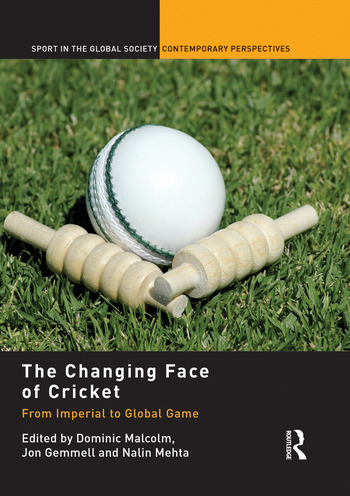 The Changing Face of Cricket From Imperial to Global Game book cover
