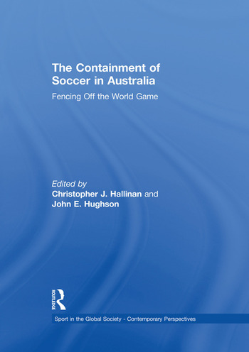 The Containment of Soccer in Australia Fencing Off the World Game book cover