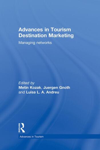 Advances in Tourism Destination Marketing Managing Networks book cover