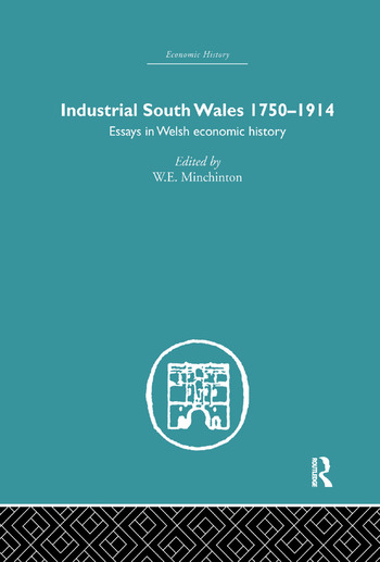 Industrial South Wales 1750-1914 Essays in Welsh Economic History book cover