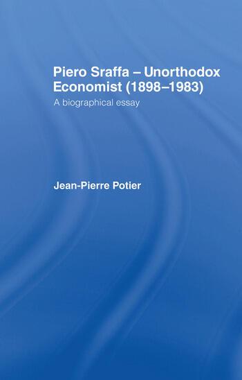 Piero Sraffa, Unorthodox Economist (1898-1983) A Biographical Essay book cover