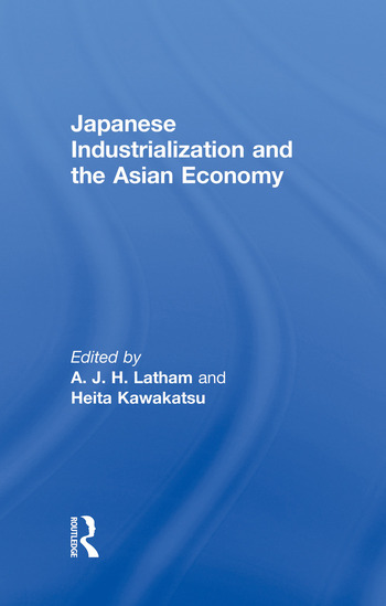 Japanese Industrialization and the Asian Economy book cover