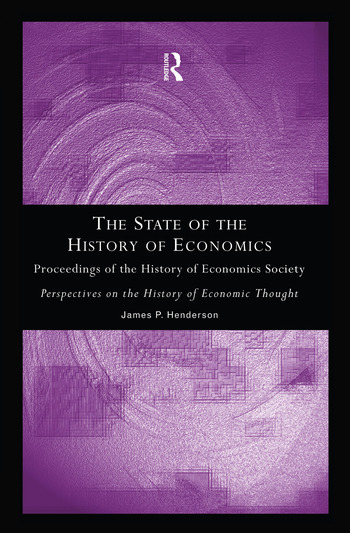 The State of the History of Economics Proceedings of the History of Economics Society book cover