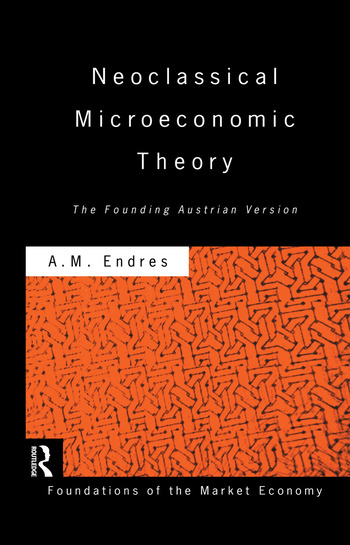 Neoclassical Microeconomic Theory The Founding Austrian Vision book cover