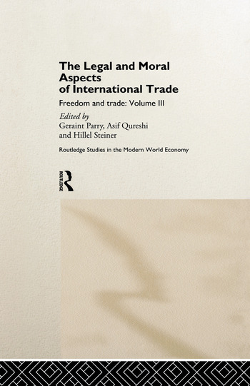 The Legal and Moral Aspects of International Trade Freedom and Trade: Volume Three book cover