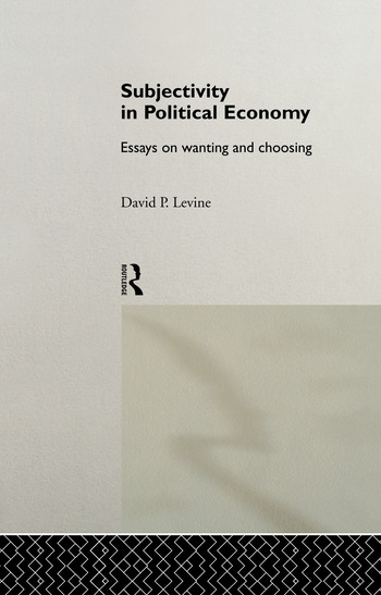 Subjectivity in Political Economy Essays on Wanting and Choosing book cover