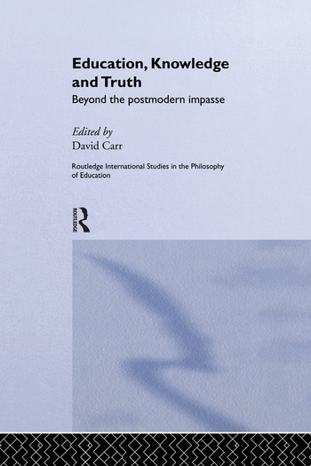 Education, Knowledge and Truth Beyond the Postmodern Impasse book cover