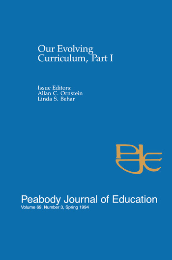 Our Evolving Curriculum Part I: A Special Issue of Peabody Journal of Education book cover