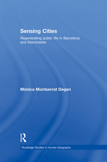 Sensing Cities Regenerating Public Life in Barcelona and Manchester book cover