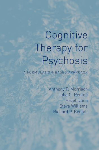Cognitive Therapy for Psychosis A Formulation-Based Approach book cover