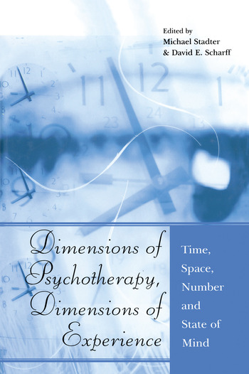 Dimensions of Psychotherapy, Dimensions of Experience Time, Space, Number and State of Mind book cover