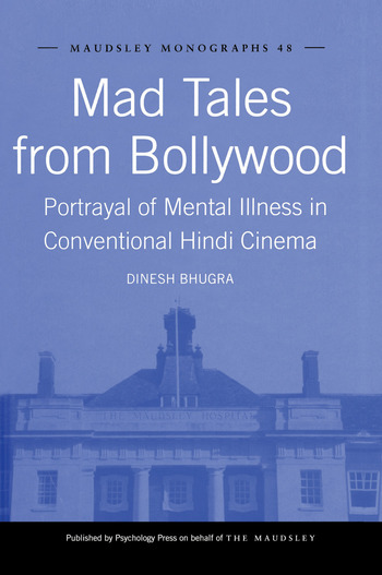 Mad Tales from Bollywood Portrayal of Mental Illness in Conventional Hindi Cinema book cover