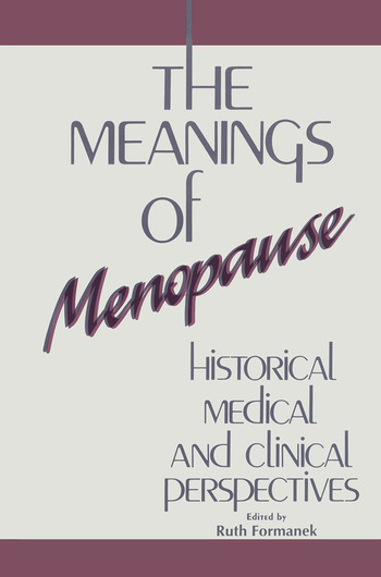 The Meanings of Menopause Historical, Medical, and Cultural Perspectives book cover