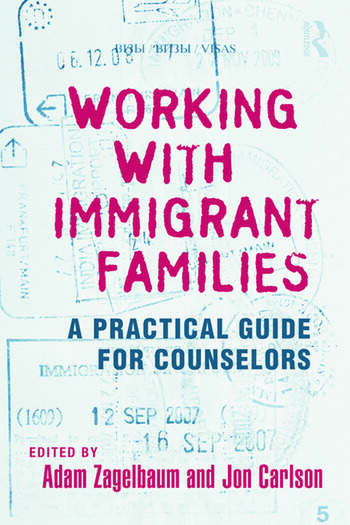 Working With Immigrant Families A Practical Guide for Counselors book cover