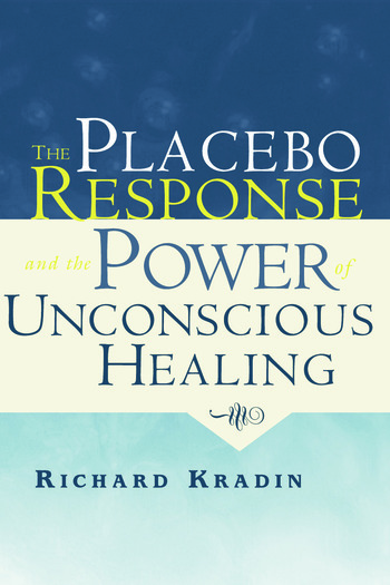 The Placebo Response and the Power of Unconscious Healing book cover