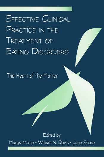 Effective Clinical Practice in the Treatment of Eating Disorders The Heart of the Matter book cover