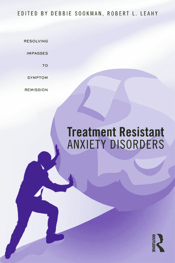 Treatment Resistant Anxiety Disorders Resolving Impasses to Symptom Remission book cover