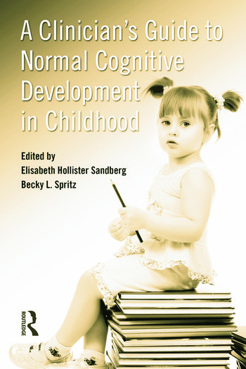 A Clinician's Guide to Normal Cognitive Development in Childhood book cover