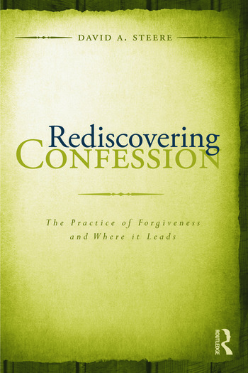 Rediscovering Confession The Practice of Forgiveness and Where it Leads book cover