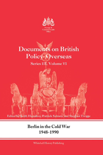 Berlin in the Cold War, 1948-1990 Documents on British Policy Overseas, Series III, Vol. VI book cover