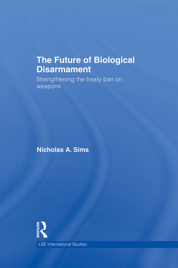 The Future of Biological Disarmament Strengthening the Treaty Ban on Weapons book cover