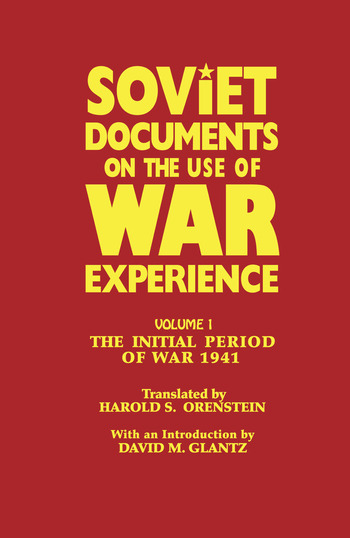 Soviet Documents on the Use of War Experience Volume One: The Initial Period of War 1941 book cover