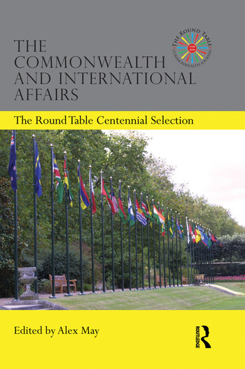 The Commonwealth and International Affairs The Round Table Centennial Selection book cover