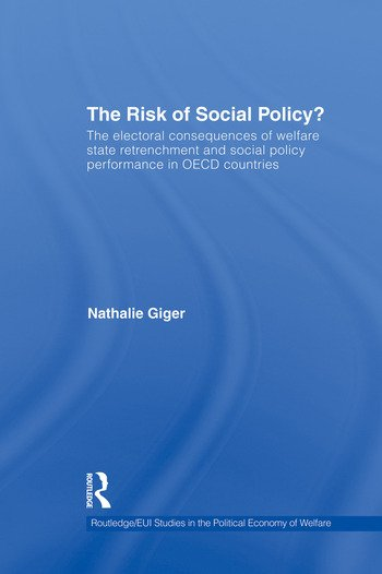The Risk of Social Policy? The electoral consequences of welfare state retrenchment and social policy performance in OECD countries book cover