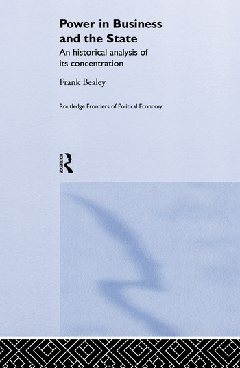 Power in Business and the State An Historical Analysis of its Concentration book cover