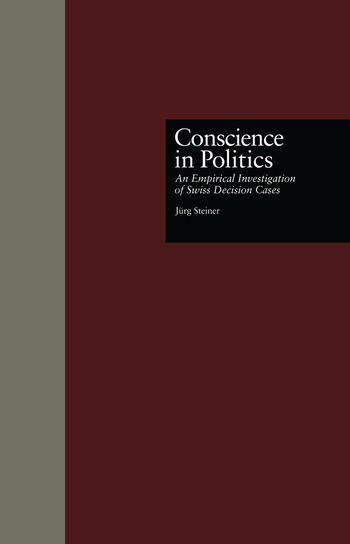 Conscience in Politics An Empirical Investigation of Swiss Decision Cases book cover