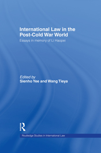 International Law in the Post-Cold War World Essays in Memory of Li Haopei book cover