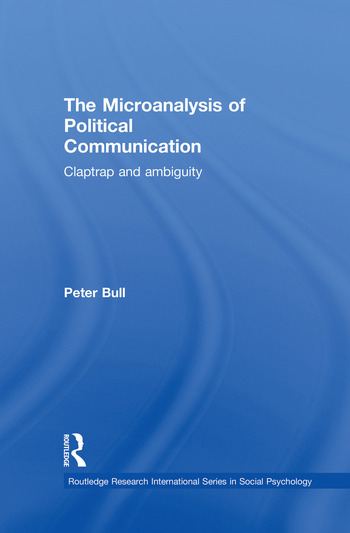 The Microanalysis of Political Communication Claptrap and Ambiguity book cover