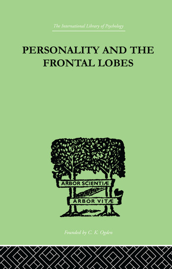 Personality And The Frontal Lobes AN INVESTIGATION OF THE PSYCHOLOGICAL EFFECTS OF DIFFerent Types book cover