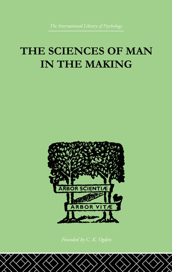 The Sciences Of Man In The Making AN ORIENTATION BOOK book cover